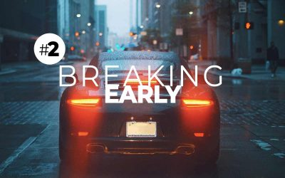 #2: Breaking Early